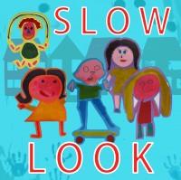 Slow Look